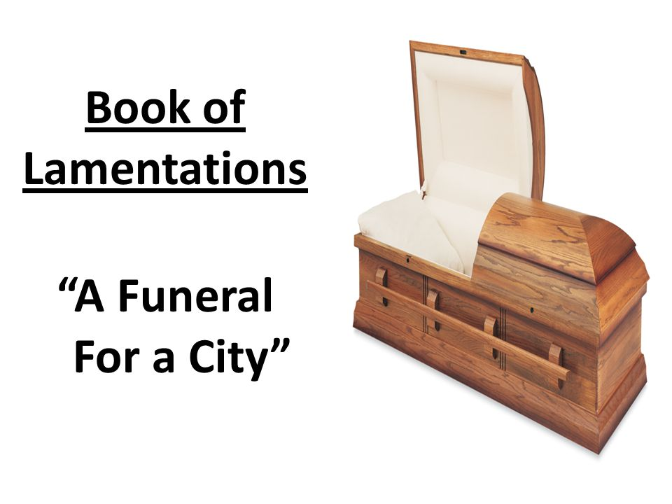 "Book of Lamentations ""A Funeral For a City"""