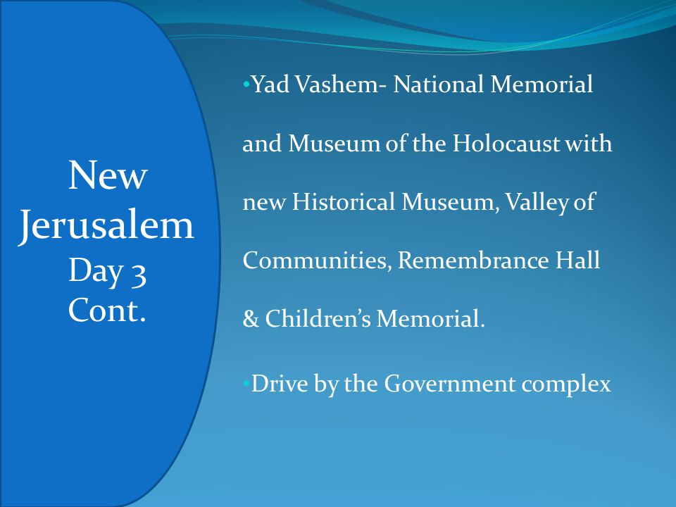 Yad Vashem- National Memorial and Museum of the Holocaust with new Historical Museum, Valley of Communities, Remembrance Hall & Children's Memorial.