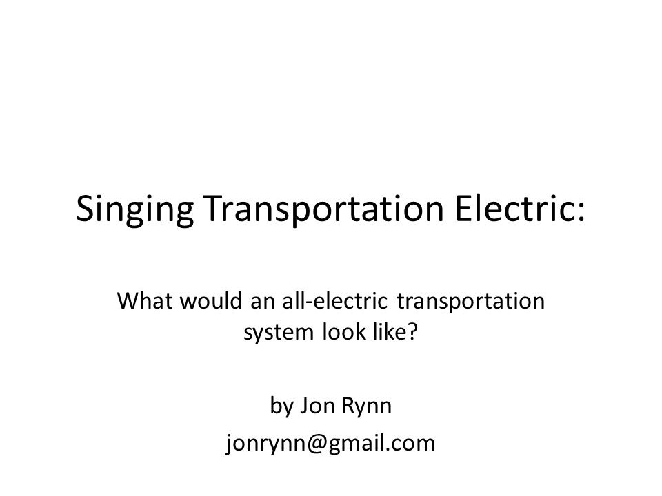 Singing Transportation Electric: What would an all-electric transportation system look like.