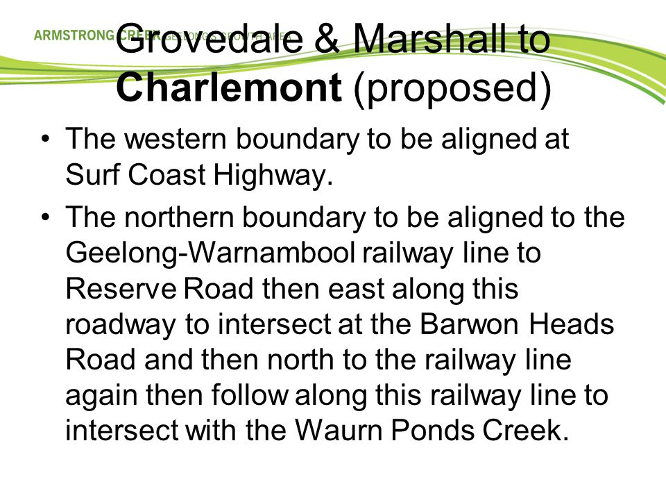 Grovedale & Marshall to Charlemont (proposed) The western boundary to be aligned at Surf Coast Highway.