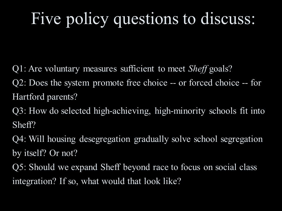 Five policy questions to discuss: Q1: Are voluntary measures sufficient to meet Sheff goals.