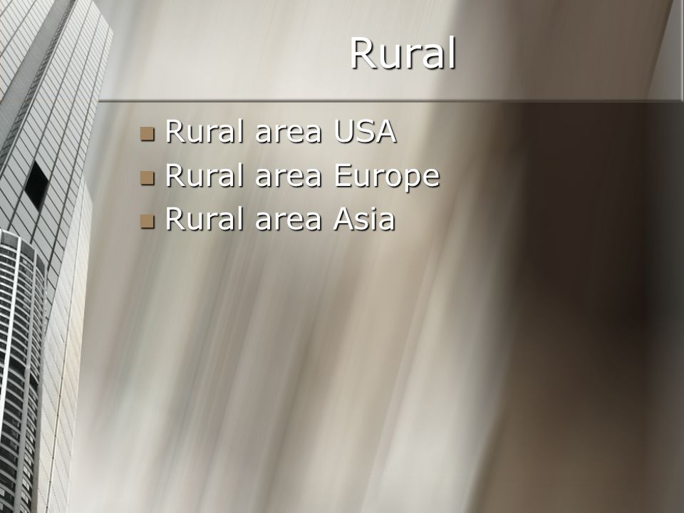 Rural Rural area USA Rural area USA Rural area Europe Rural area Europe Rural area Asia Rural area Asia