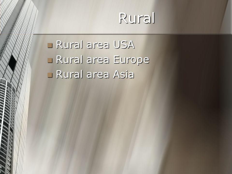 Rural Rural area USA Rural area USA Rural area Europe Rural area Europe Rural area Asia Rural area Asia