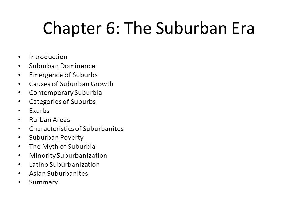 Contemporary Suburbia Today suburbs are the major center of employment An increasingly diversified notion of suburbia No real decline in the movement to the suburban periphery