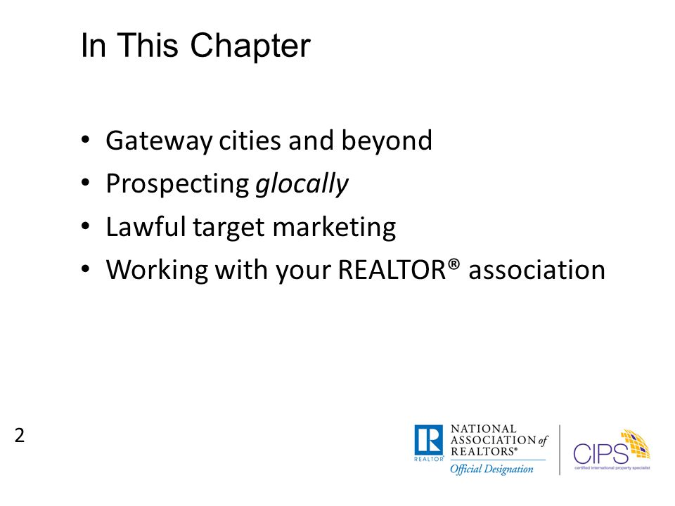 In This Chapter Gateway cities and beyond Prospecting glocally Lawful target marketing Working with your REALTOR® association 2