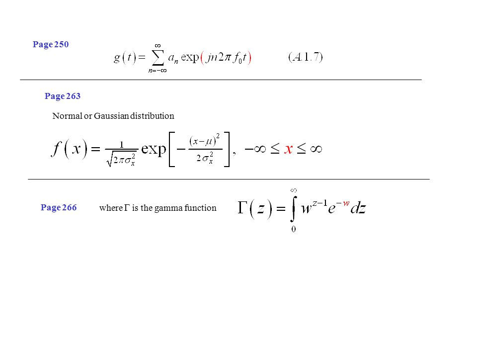 Page 250 Page 263 Normal or Gaussian distribution Page 266 where  is the gamma function