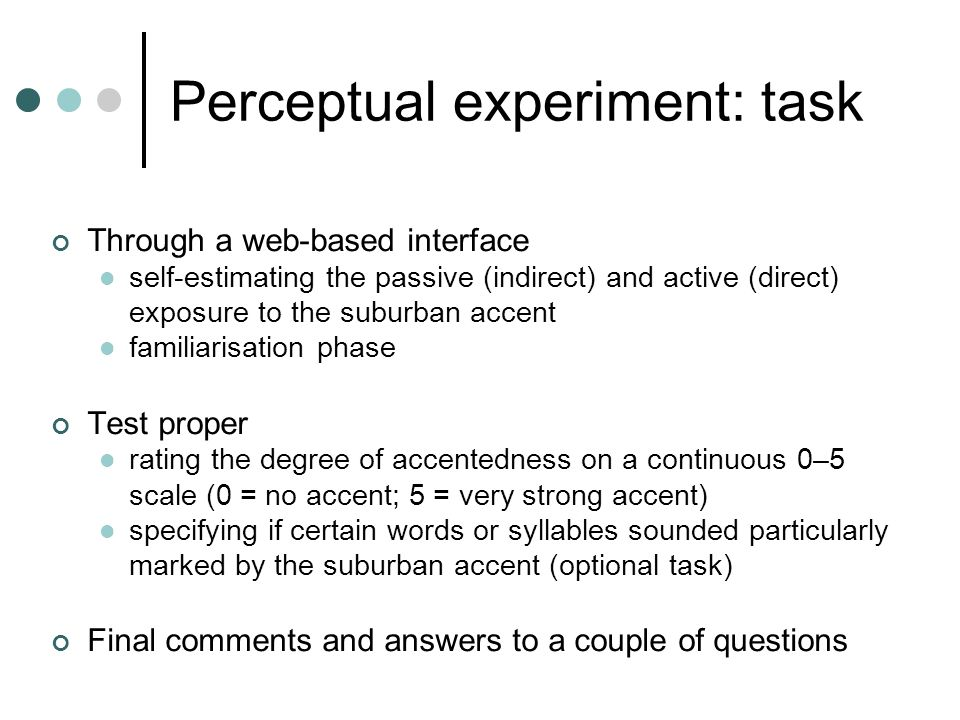 Perceptual experiment: task Through a web-based interface self-estimating the passive (indirect) and active (direct) exposure to the suburban accent f