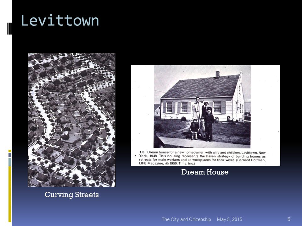 Levittown May 5, 2015The City and Citizenship 6 Curving Streets Dream House