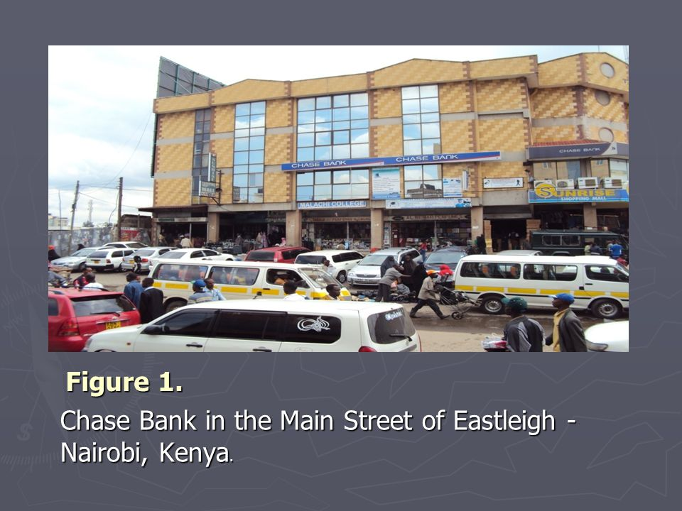 Figure 1. Chase Bank in the Main Street of Eastleigh - Nairobi, Kenya.