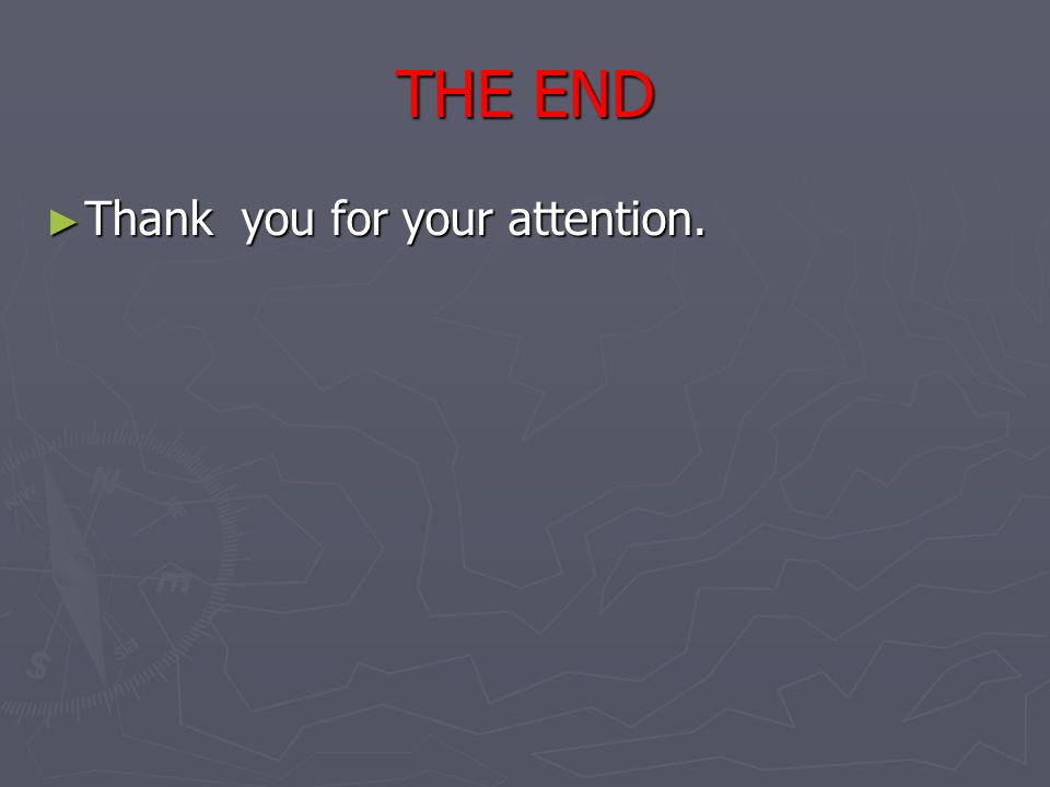 THE END ► Thank you for your attention.
