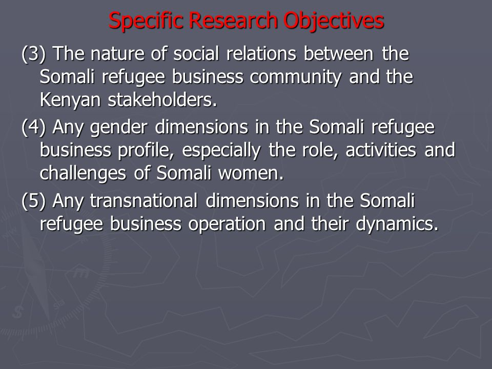 Study Background and Justification ► People fleeing war from the failed state of Somalia have accounted for the largest number of refugees in Kenya since the start civil war in Somali in 1991.