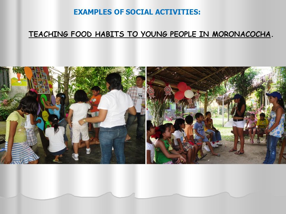EXAMPLES OF SOCIAL ACTIVITIES: TEACHING FOOD HABITS TO YOUNG PEOPLE IN MORONACOCHA.