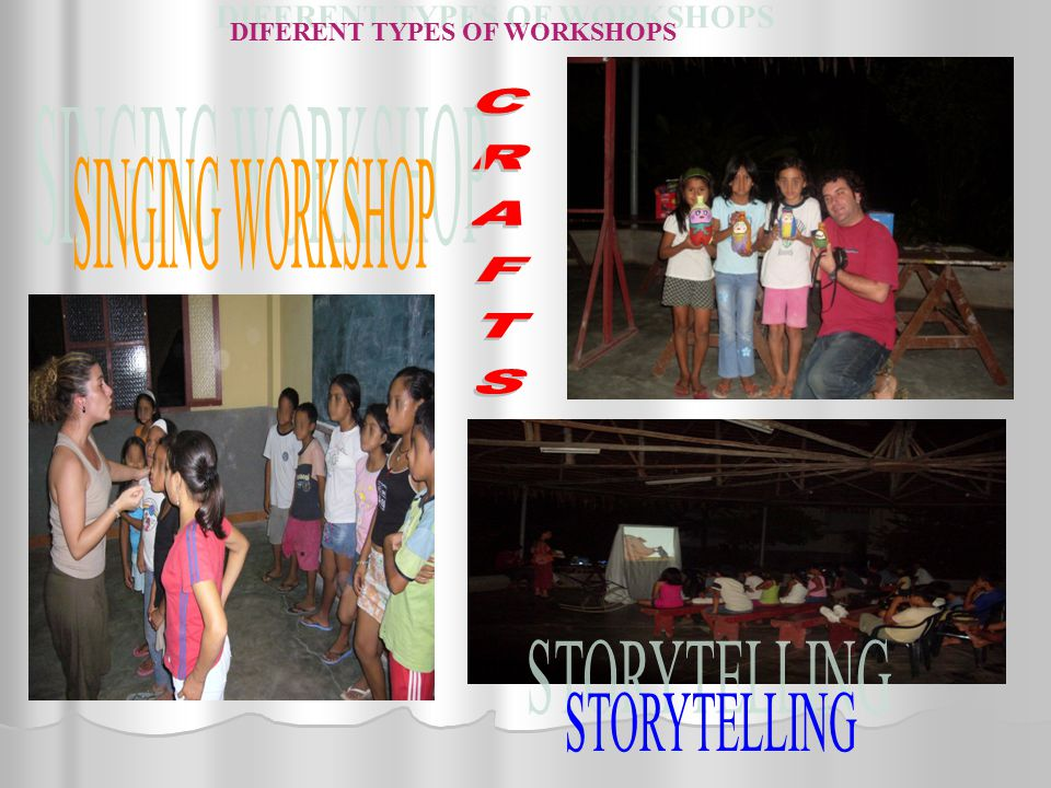 DIFERENT TYPES OF WORKSHOPS