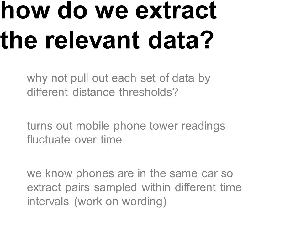 how do we use this dataset we care about when two phones are: near each other far from each other