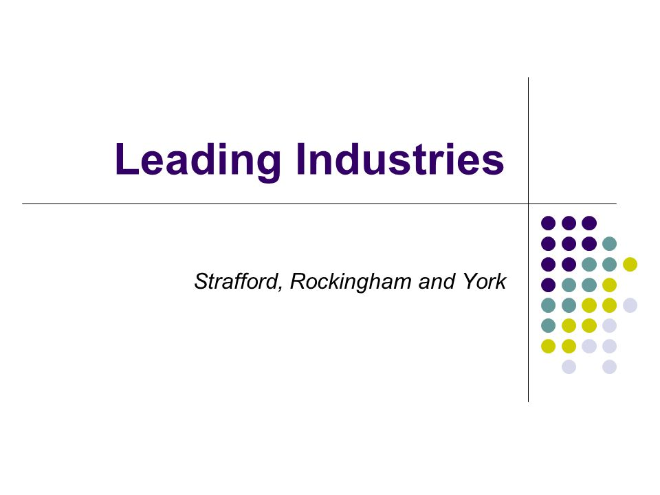 Leading Industries Strafford, Rockingham and York