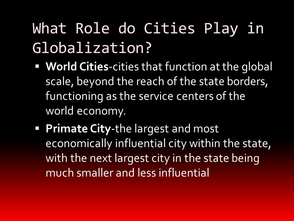 What Role do Cities Play in Globalization.