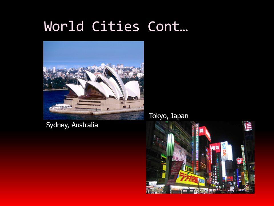 World Cities Cont… Sydney, Australia Tokyo, Japan