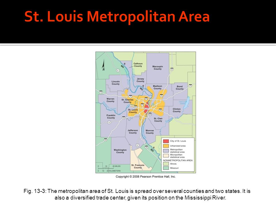 Fig. 13-3: The metropolitan area of St. Louis is spread over several counties and two states. It is also a diversified trade center, given its positio