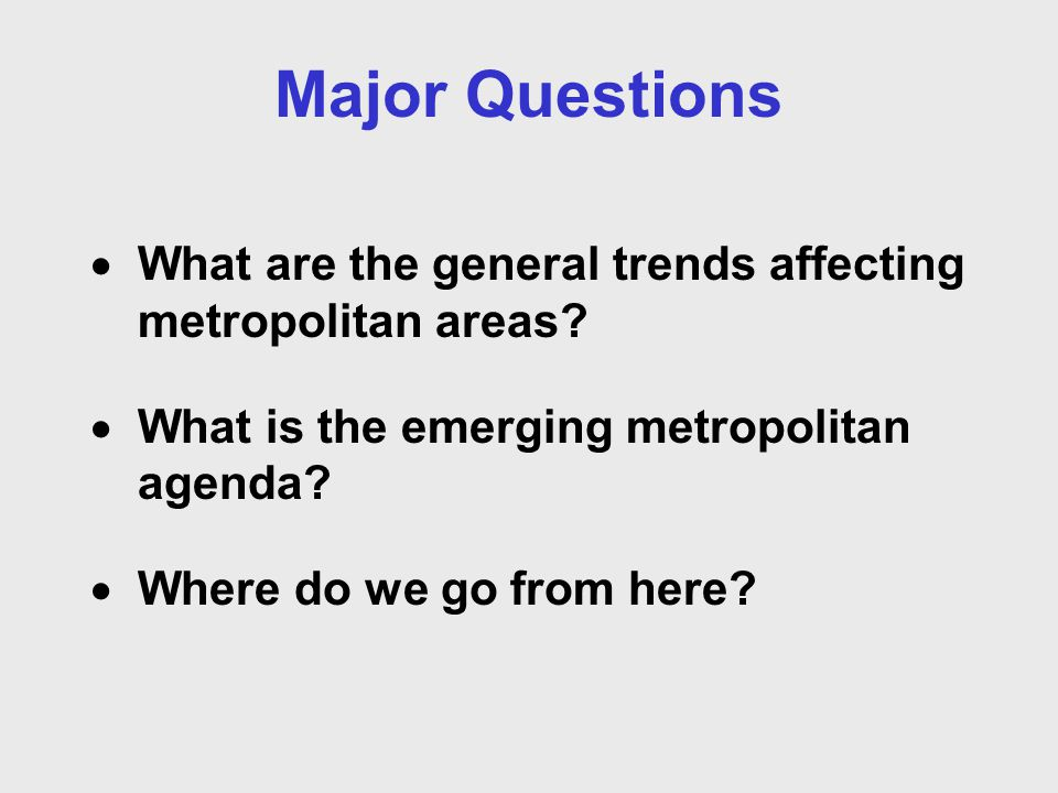 II. What is the emerging metropolitan agenda?