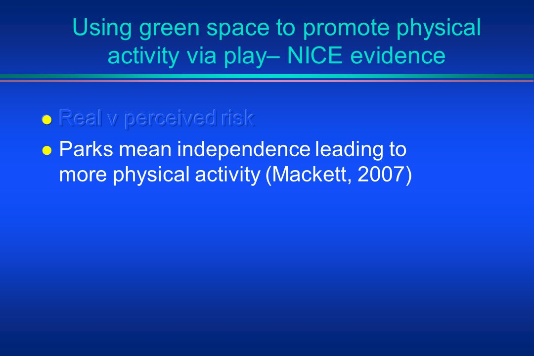 Using green space to promote physical activity via play– NICE evidence