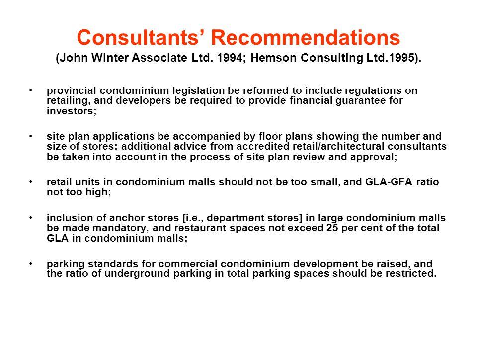 Consultants' Recommendations (John Winter Associate Ltd. 1994; Hemson Consulting Ltd.1995). provincial condominium legislation be reformed to include