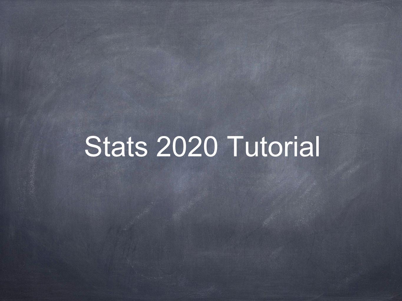 Stats 2020 Tutorial