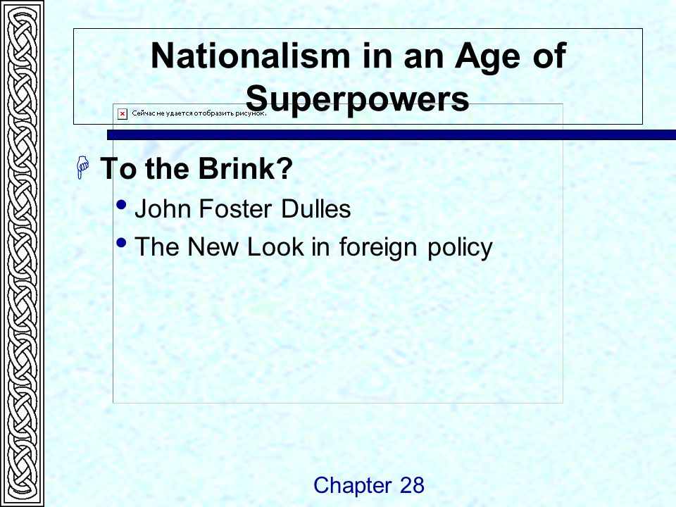 Nationalism in an Age of Superpowers  To the Brink.