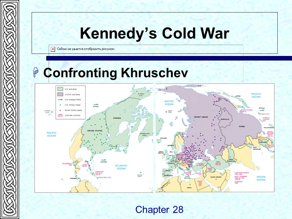 Kennedy's Cold War  Confronting Khruschev Chapter 28