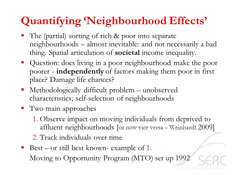 Quantifying 'Neighbourhood Effects'  The (partial) sorting of rich & poor into separate neighbourhoods – almost inevitable: and not necessarily a bad thing.
