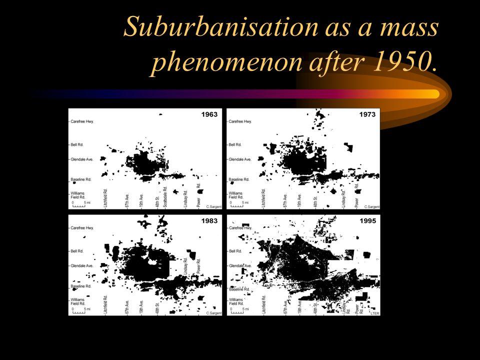 Suburbanisation as a mass phenomenon after 1950.