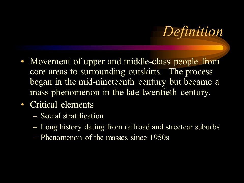 Definition Movement of upper and middle-class people from core areas to surrounding outskirts.