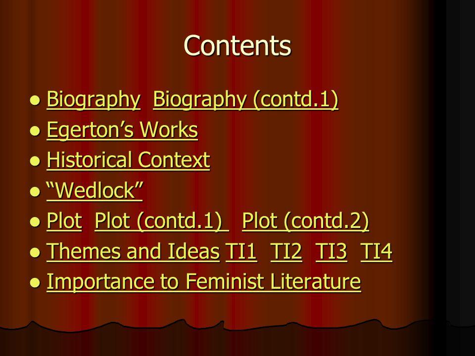 Contents Biography Biography (contd.1) Biography Biography (contd.1) Biography (contd.1) Biography (contd.1) Egerton's Works Egerton's Works Egerton's