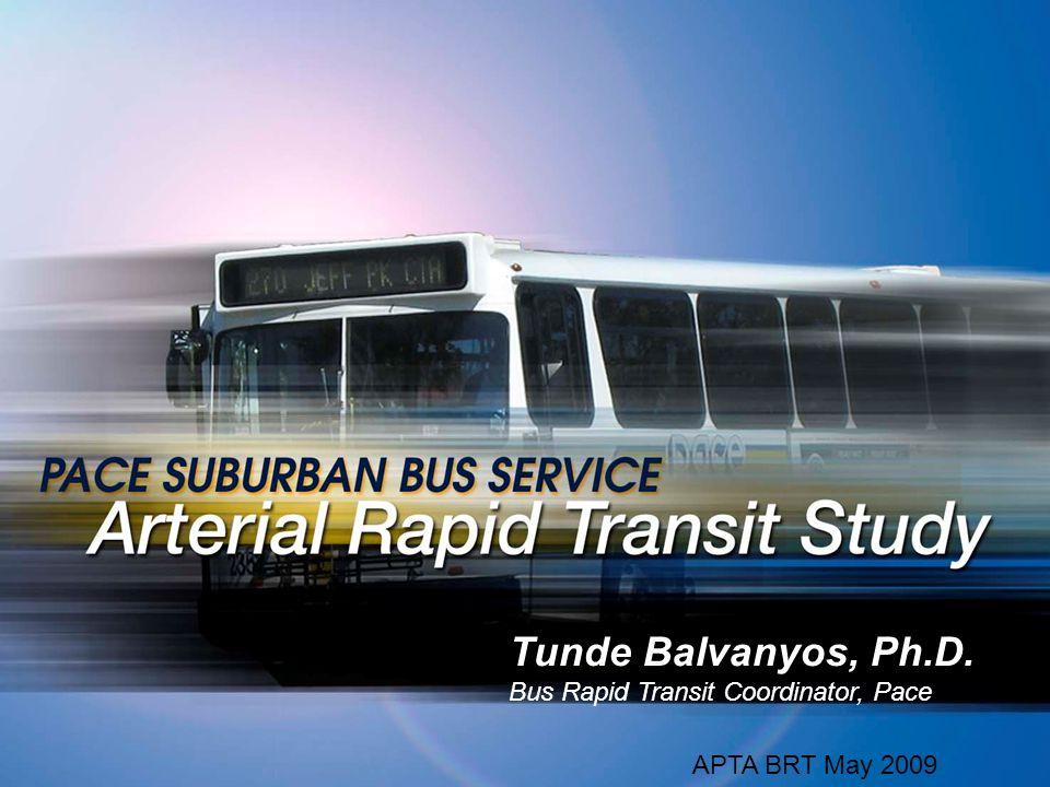 11 Tunde Balvanyos, Ph.D. Bus Rapid Transit Coordinator, Pace APTA BRT May 2009