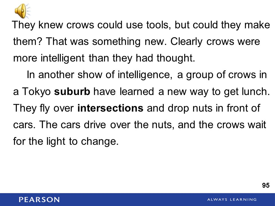 They knew crows could use tools, but could they make them.
