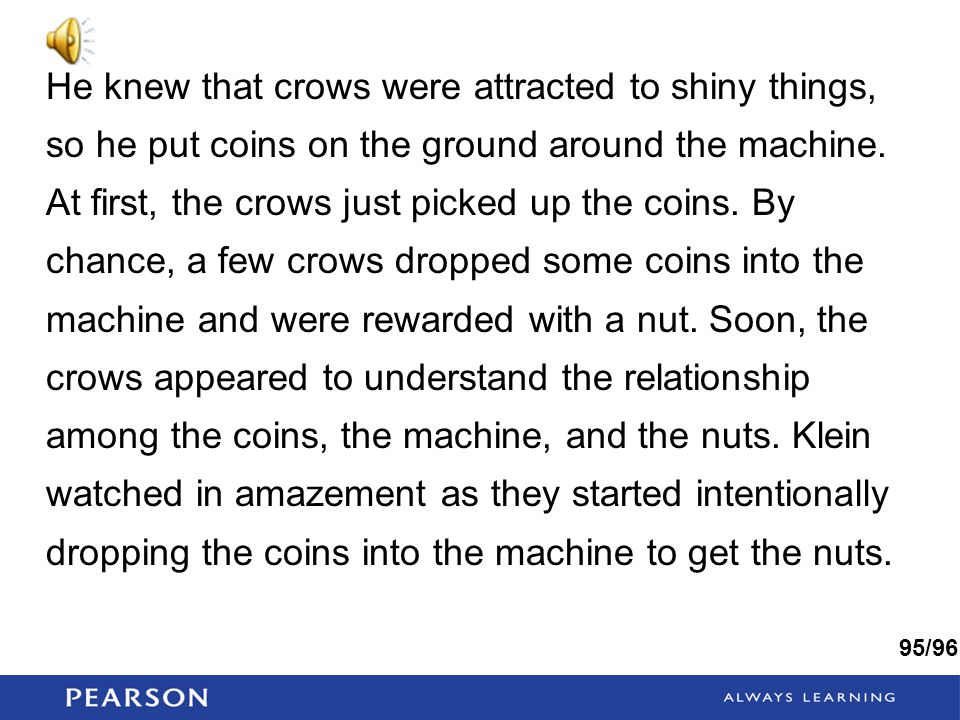 He knew that crows were attracted to shiny things, so he put coins on the ground around the machine.