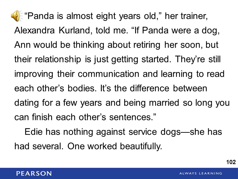 Panda is almost eight years old, her trainer, Alexandra Kurland, told me.