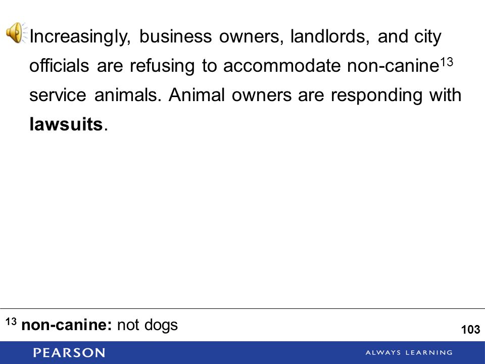 Increasingly, business owners, landlords, and city officials are refusing to accommodate non-canine 13 service animals.