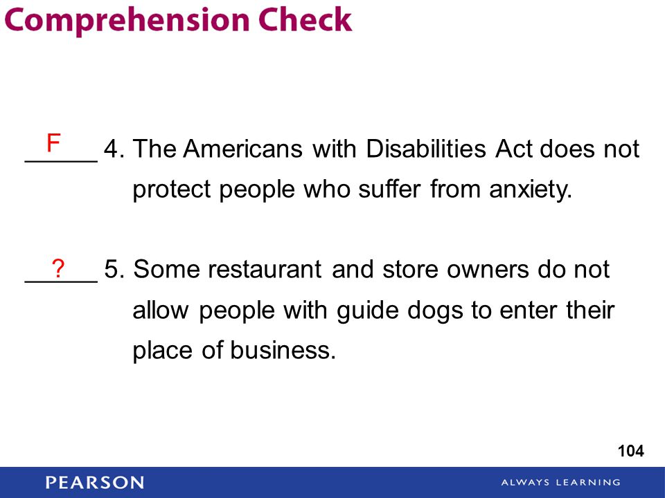 _____ 4. The Americans with Disabilities Act does not protect people who suffer from anxiety.