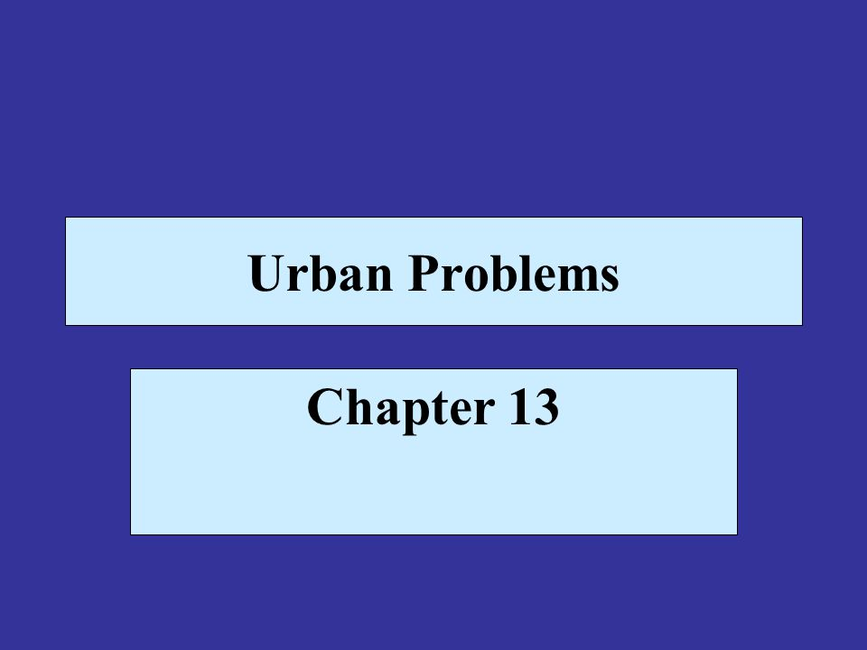 Urban Problems Chapter 13