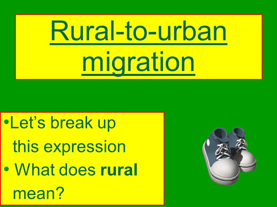 Rural-to-urban migration's Push Pull Theory By the end of this power point presentation, you will be able to: Define KEY TERMS: rural, urban, migration, rural-to-urban migration and push - pull factors