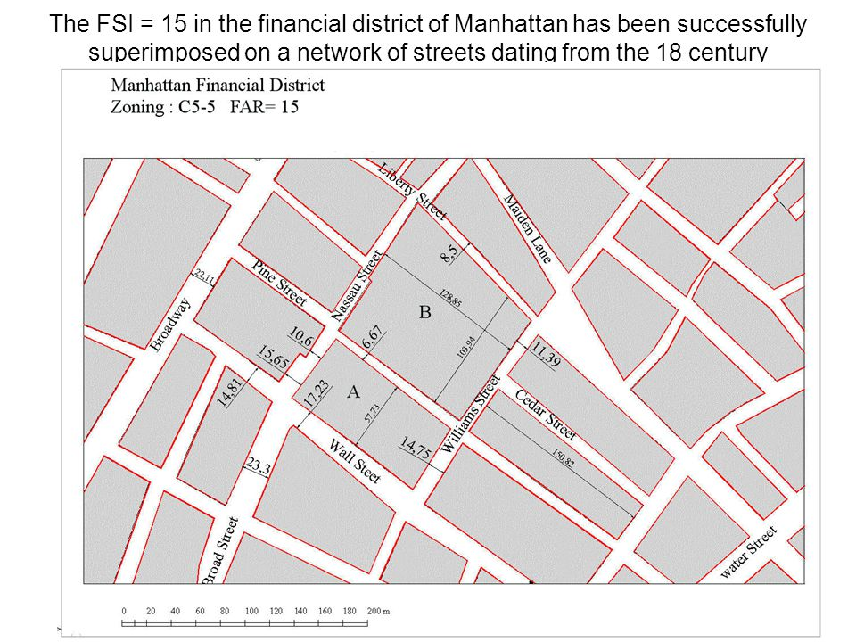 13 The FSI = 15 in the financial district of Manhattan has been successfully superimposed on a network of streets dating from the 18 century