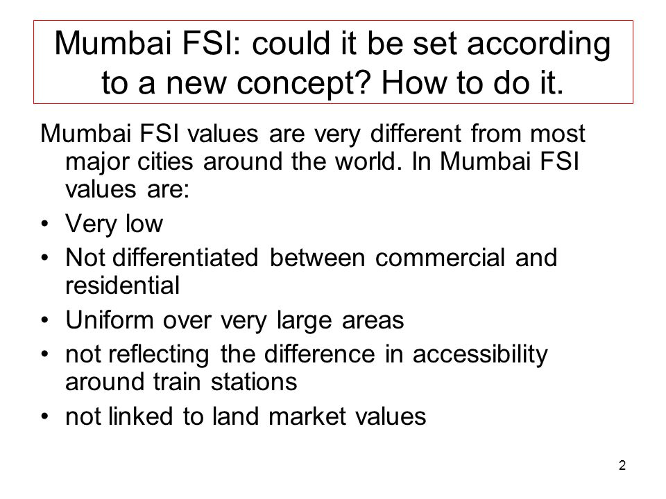 2 Mumbai FSI: could it be set according to a new concept.