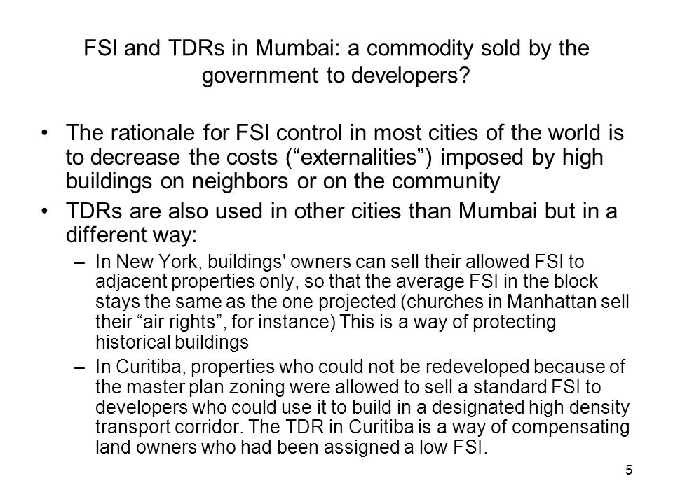 5 FSI and TDRs in Mumbai: a commodity sold by the government to developers.