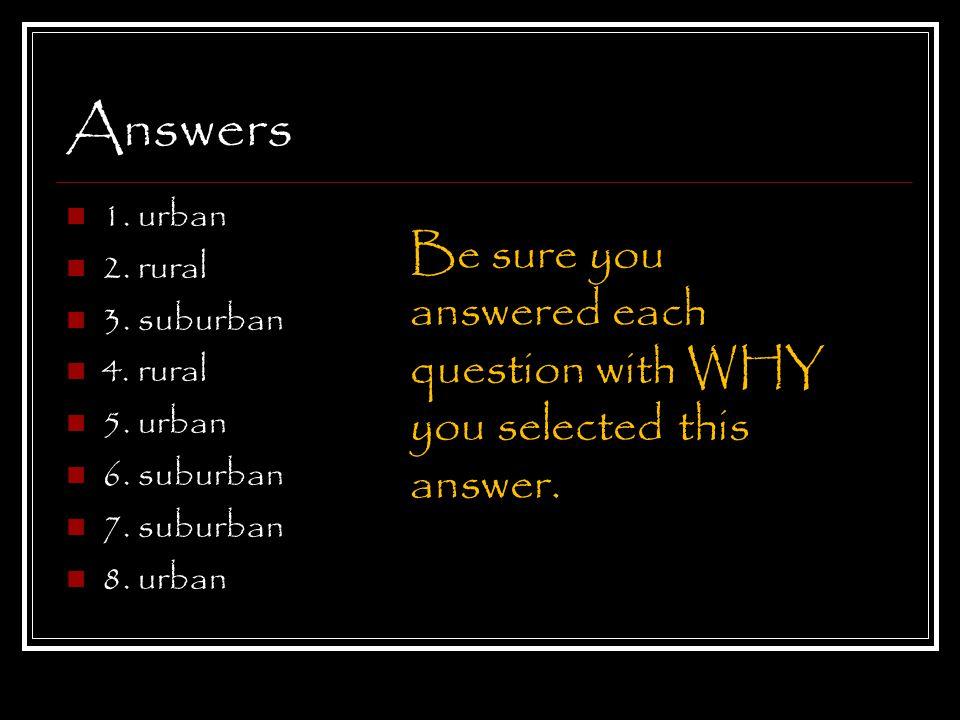 Answers 1. urban 2. rural 3. suburban 4. rural 5.