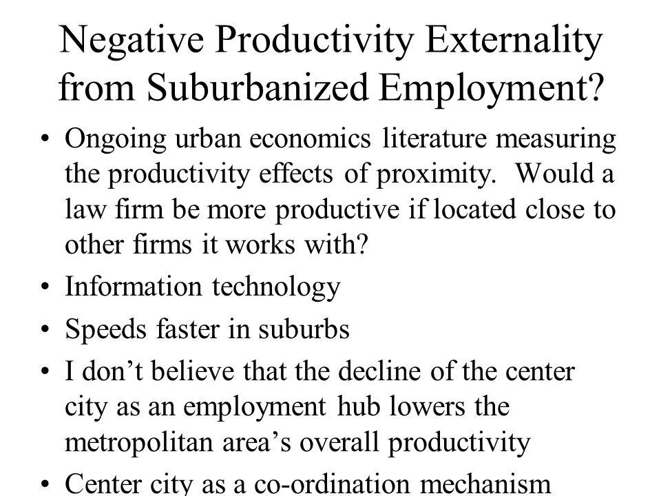 Negative Productivity Externality from Suburbanized Employment.