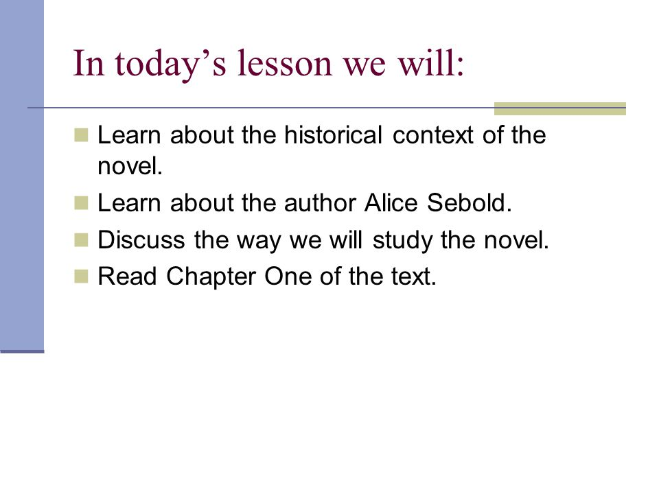 In today's lesson we will: Learn about the historical context of the novel.