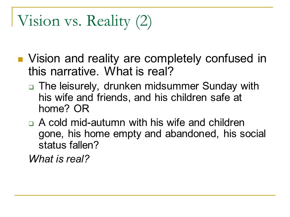 Vision vs. Reality (2) Vision and reality are completely confused in this narrative.