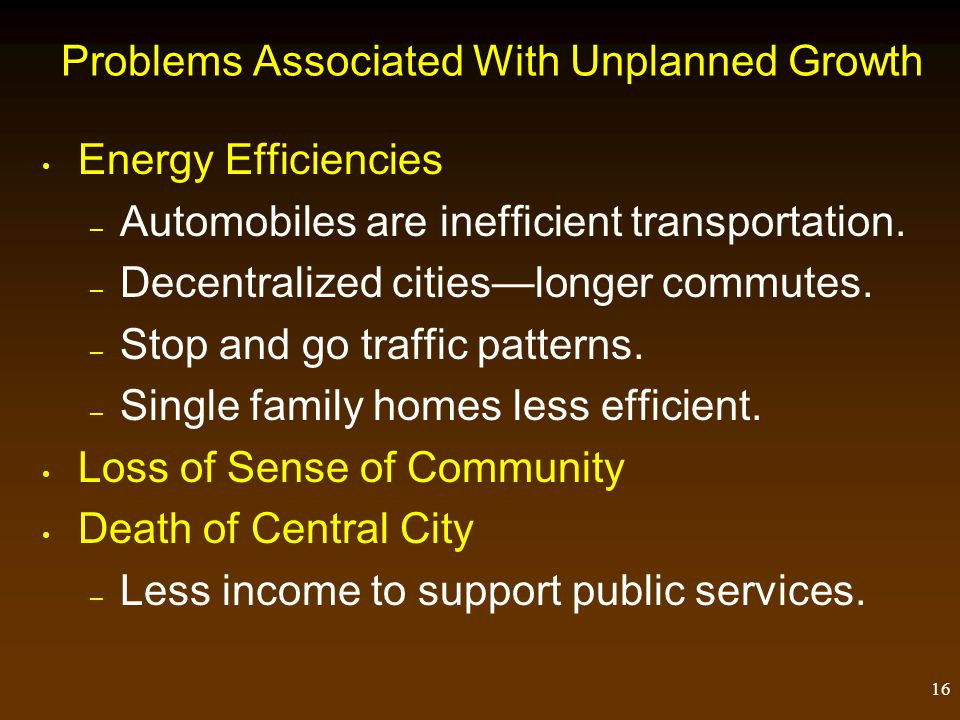 15 Problems Associated With Unplanned Growth Transportation – Little thought to transportation corridors.