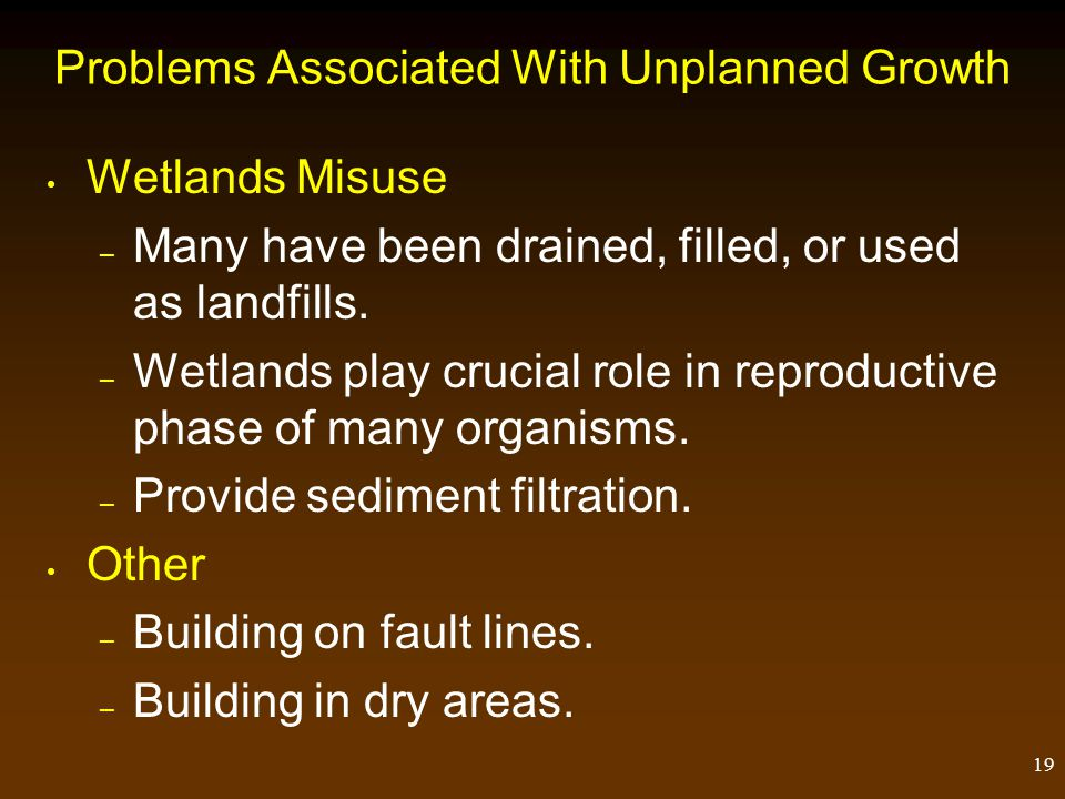 18 Problems Associated With Unplanned Growth Water Pollution Problems Floodplain Problems – Many cities located on floodplains.