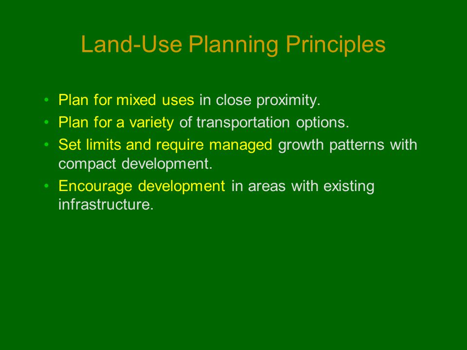 Land-Use Planning Principles Plan for mixed uses in close proximity.